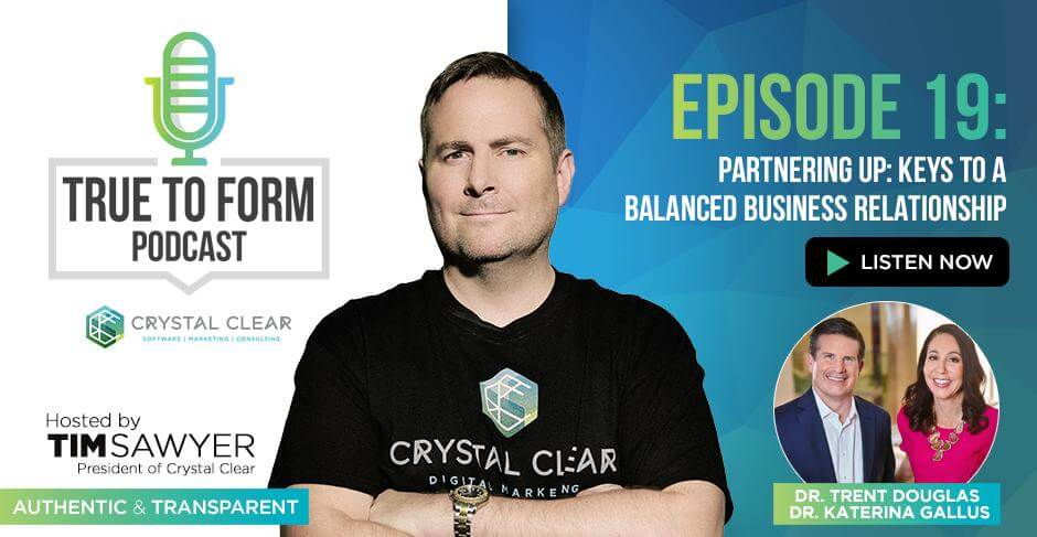 True to Form, Dr. Douglas and Dr. Gallus Featured On Crystal Clear Digital Marketing's True to Form Podcast!