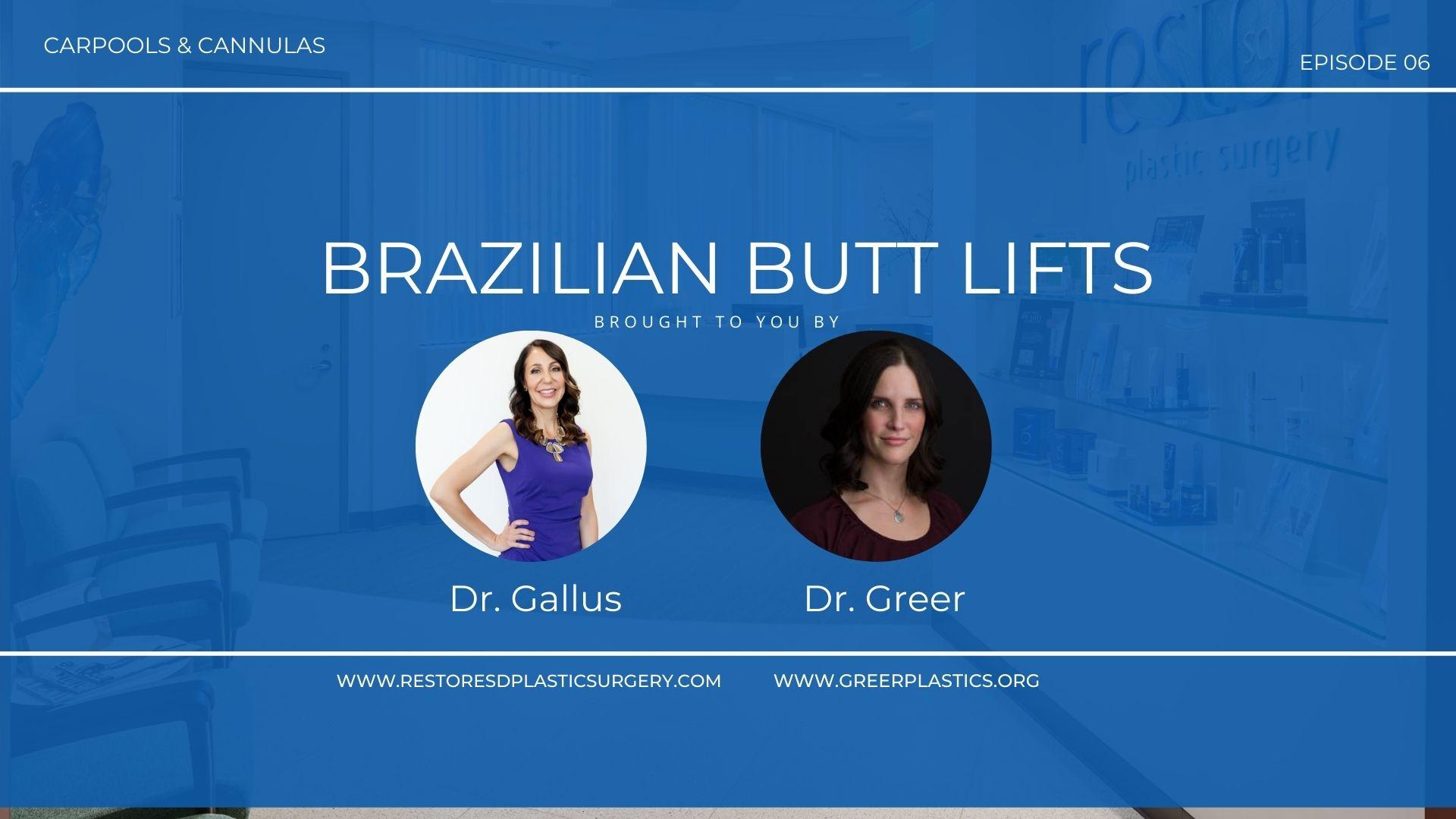 Carpools & Cannulas Episode 6 Brazilian Butt Lifts