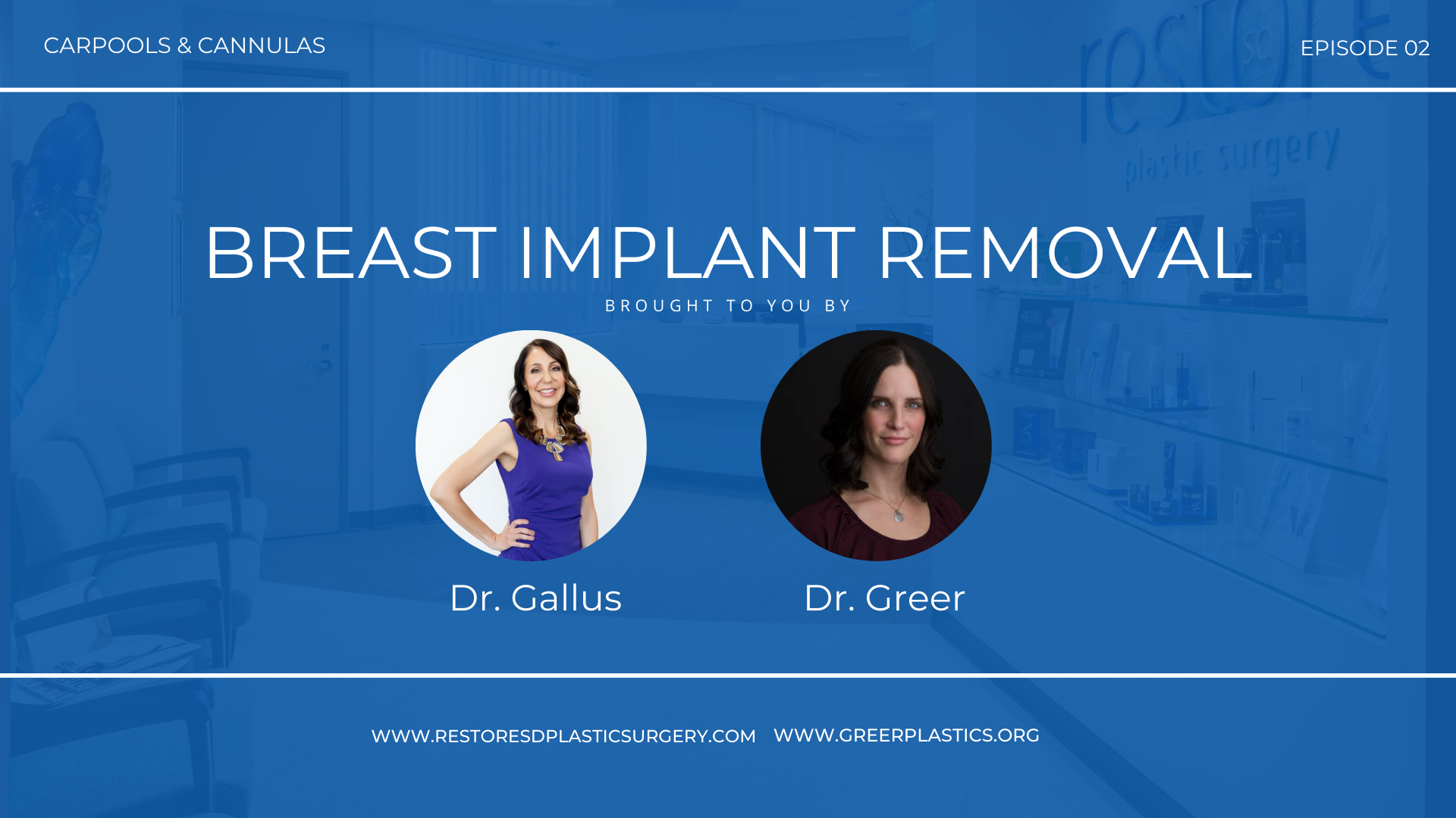 Carpools & Cannulas Episode 2 Breast Implant Removal